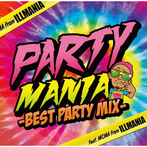 V.A./PARTY MANIA -BEST PARTY MIX- Feat. MCMA from イルマニア【VV特典あり】
