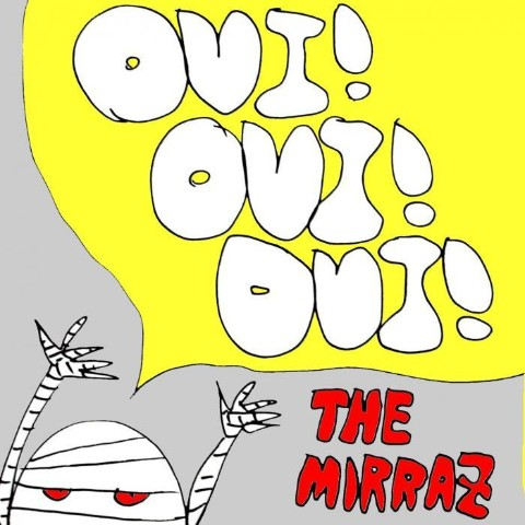 The Mirraz/OUI!OUI!OUI!