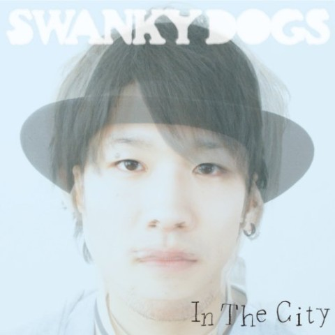 SWANKY  DOGS/In The City【VV特典あり】