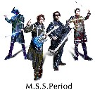 【M.S.S Project】M.S.S.Period 予約受付中!!