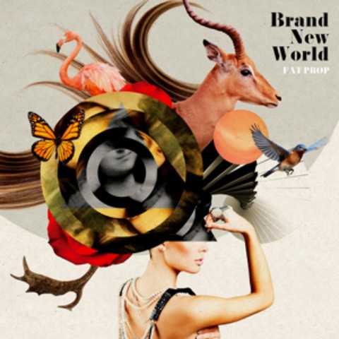 FAT PROP / BRAND NEW WORLD