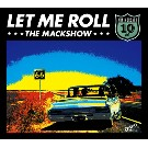 THE MACKSHOW/LET ME ROLL