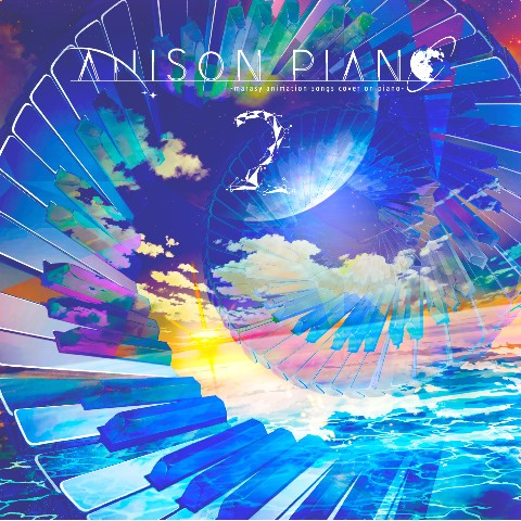 Anison Piano2 〜marasy animation songs cover on piano〜まらしぃ/marasy