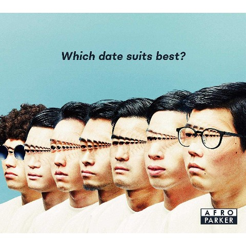 AFRO PARKER / Which date suits best?【VV特典あり】
