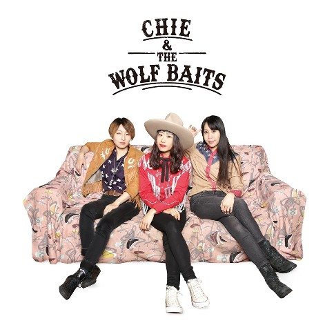 CHIE & THE WOLF BAITS / CHIE & THE WOLF BAITS【VV特典あり】