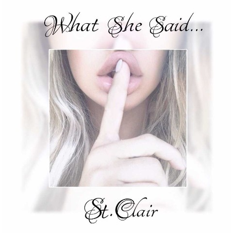 St.Clair / What She Said…【VV特典あり】