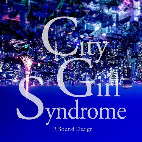 【11/29発売】R Sound Design / City Girl Syndrome【VV特典あり】【予約受付中】