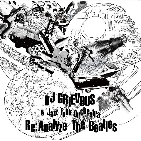 DJ GRIEVOUS&Jazz Funk Orc/Re:Analyze The Beatles【VV特典あり】