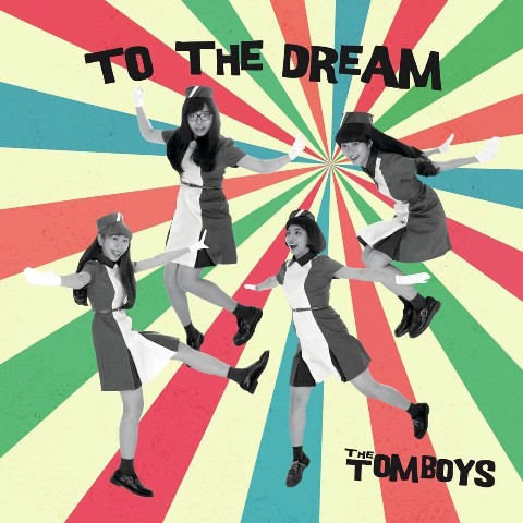THE TOMBOYS / TO THE DREAM【VV特典あり】