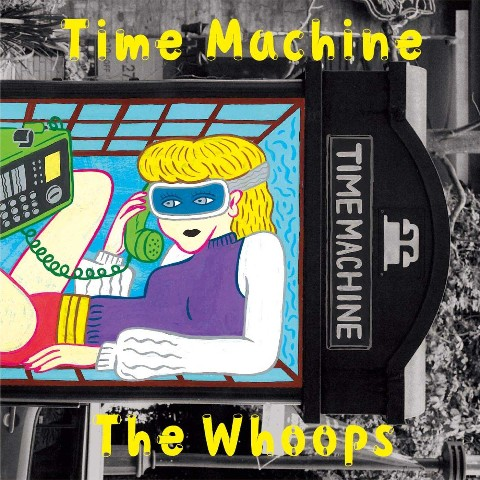 The Whoops / Time machine【VV特典あり】