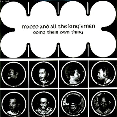 Maceo and all the KING'S MEN/Doing Their Own Things