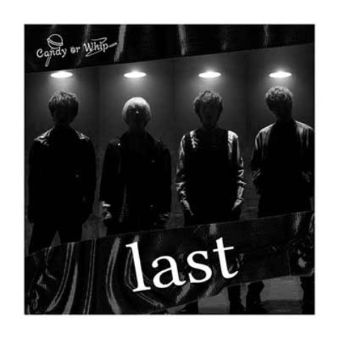 Candy or Whip / last <初回盤>(CD+DVD)