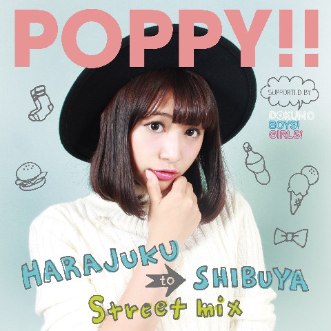 V.A./POPPY!! ?Harajyuku to Shibuya Street mix? supported by DOKUMO BOYS! GIRLS!【VV特典あり】